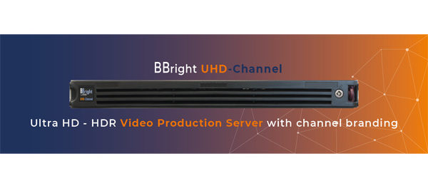 BBright Unveils UHD-Channel | Creative Content Wire